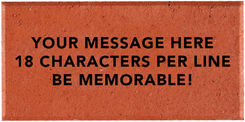 A red brick with the words 'YOUR MESSAGE HERE 18 CHARACTERS PER LINE BE MEMORABLE!' inscribed on it