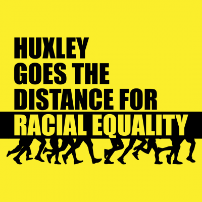 "picture with the title of the event ""Huxley Goes the Distance for Racial Equality"" with a yellow background and black words/artwork with legs in running motion"